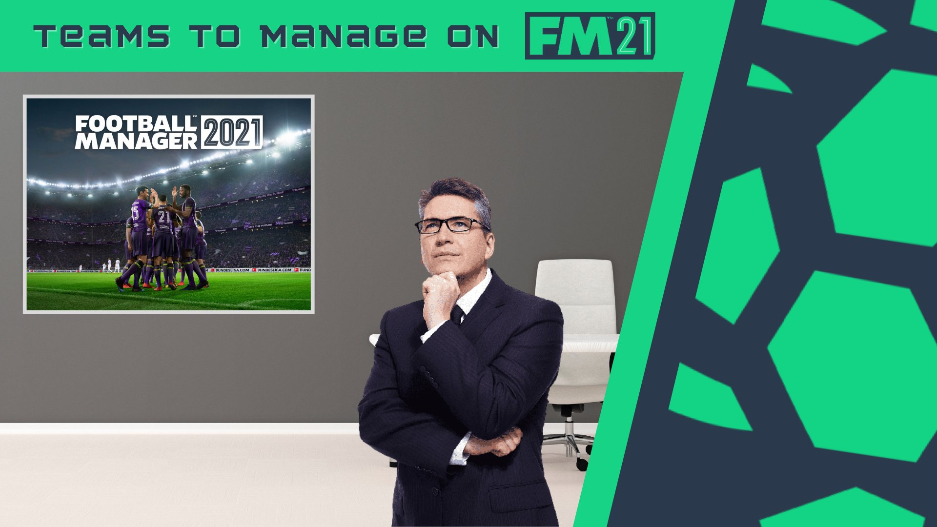 """""""Teams to Manage on FM21"""" feature image"""