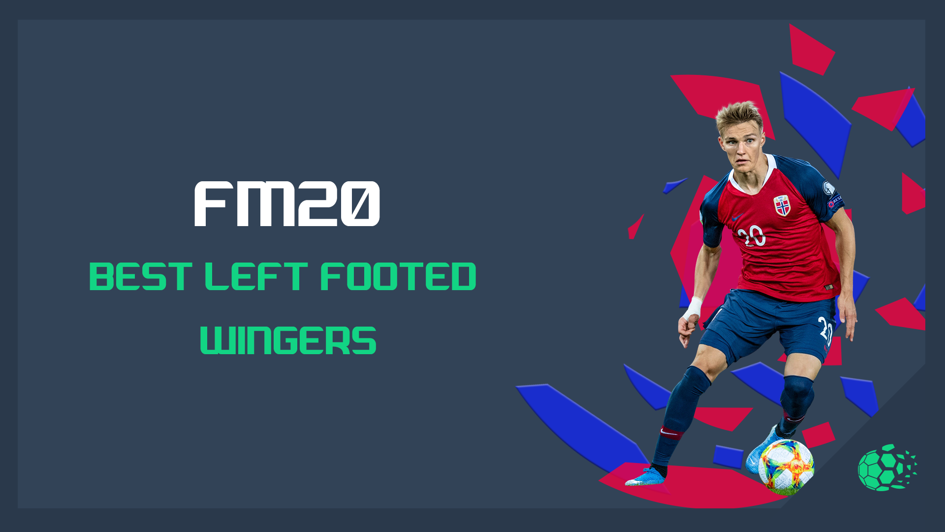 """""""FM20FM20: Best Left Footed Wingers"""" feature image"""