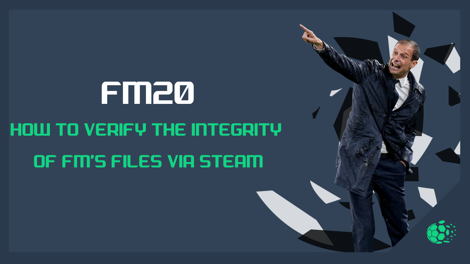 """""""FM20FM20: How to Verify the integrity of FM's files via Steam"""" feature image"""