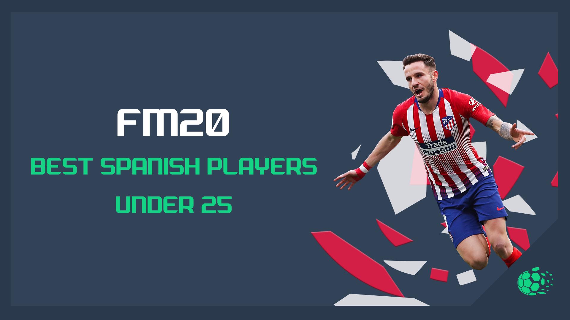 """FM20FM20: Best Spanish Players Under 25"" feature image"