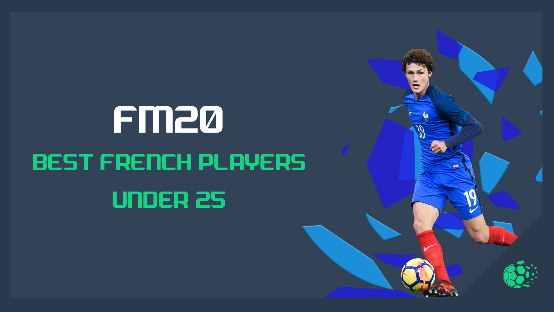 """""""FM20FM20: Best French Player Under 25"""" feature image"""