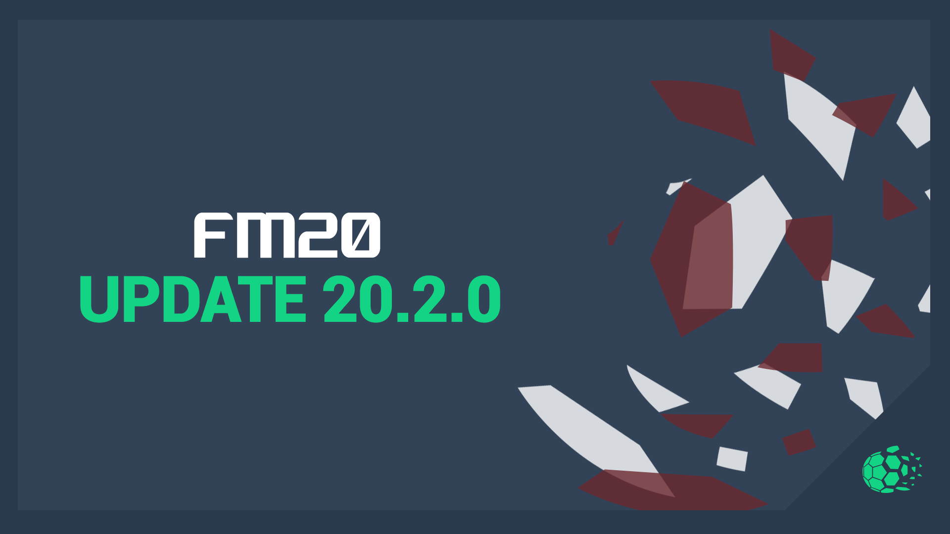 """FM20 Football Manager 2020 Update 20.2.0 Out Now"" feature image"