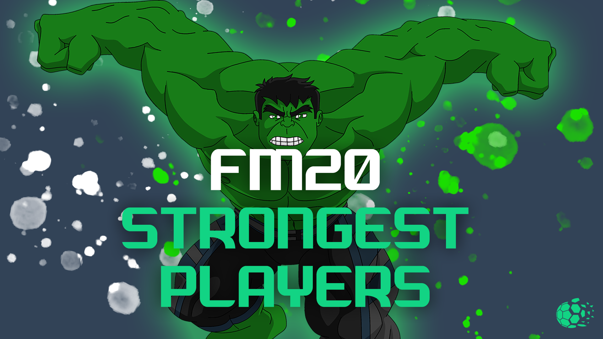 """FM20 Strongest Players in FM20"" feature image"