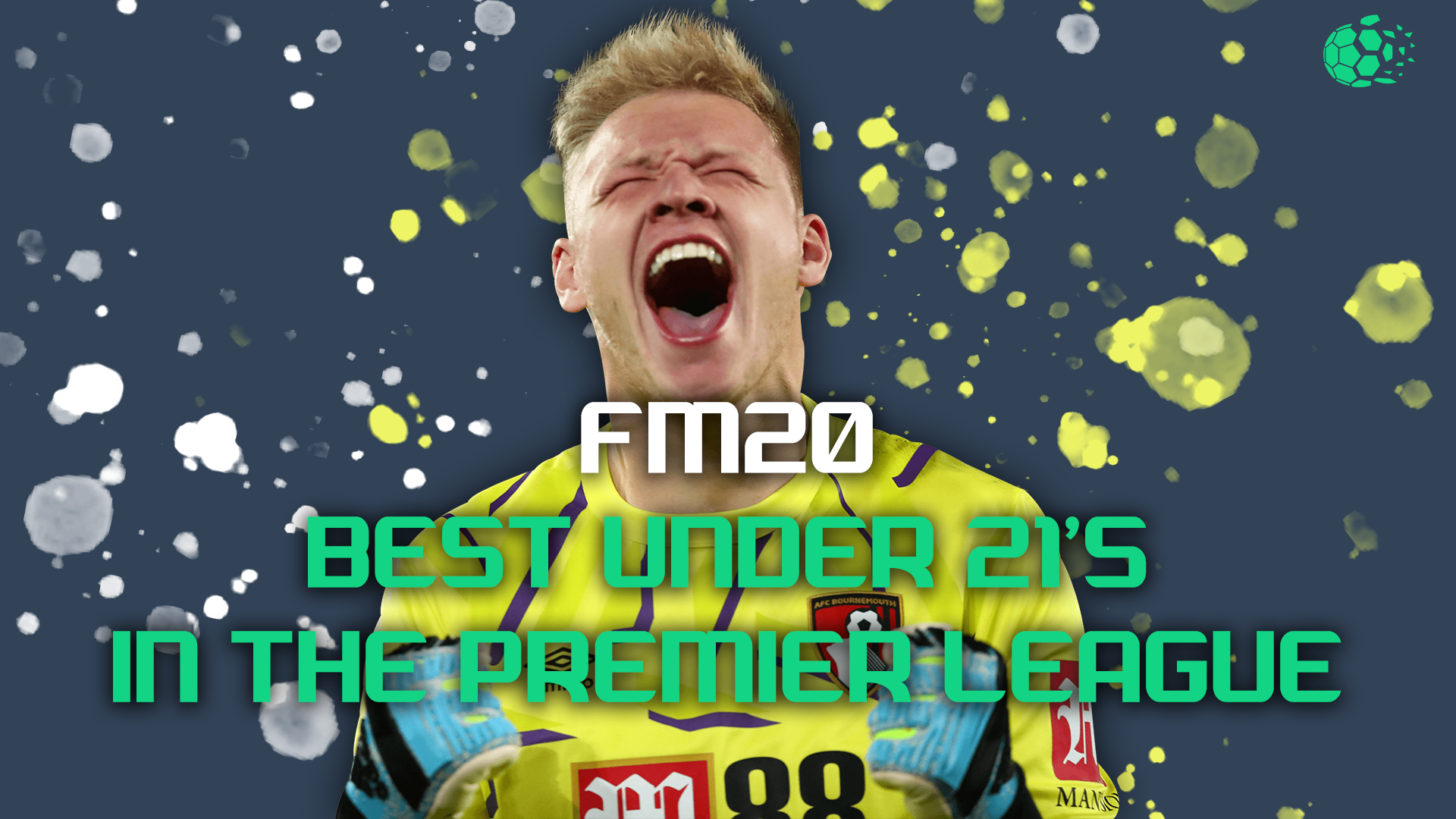 """FM20 FM20: Best U21's Playing in the Premier League"" feature image"