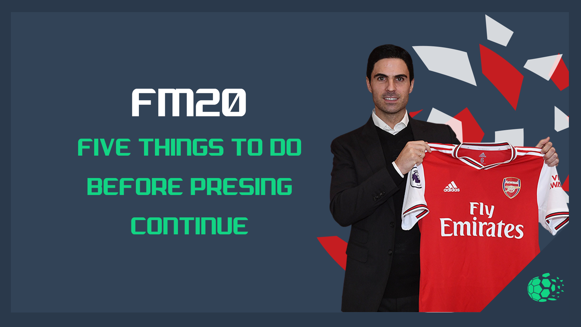 """FM20 FM20: 5 Things To Do Before Pressing Continue"" feature image"