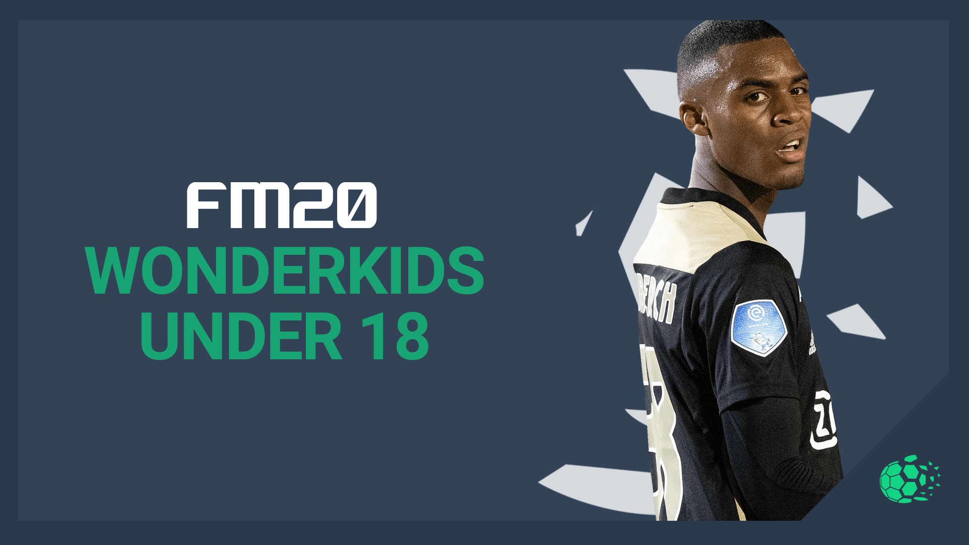 """FM20 Wonderkids (Under 18)"" feature image"