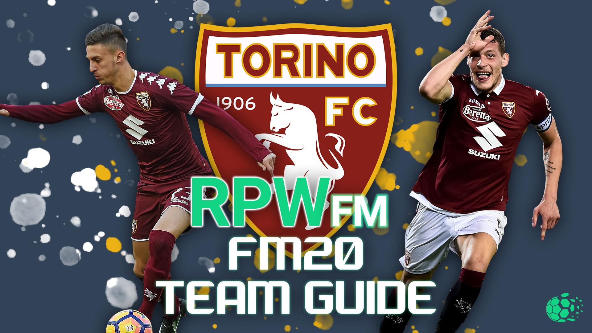 """FM20FM20 Team Guide - Torino"" feature image"