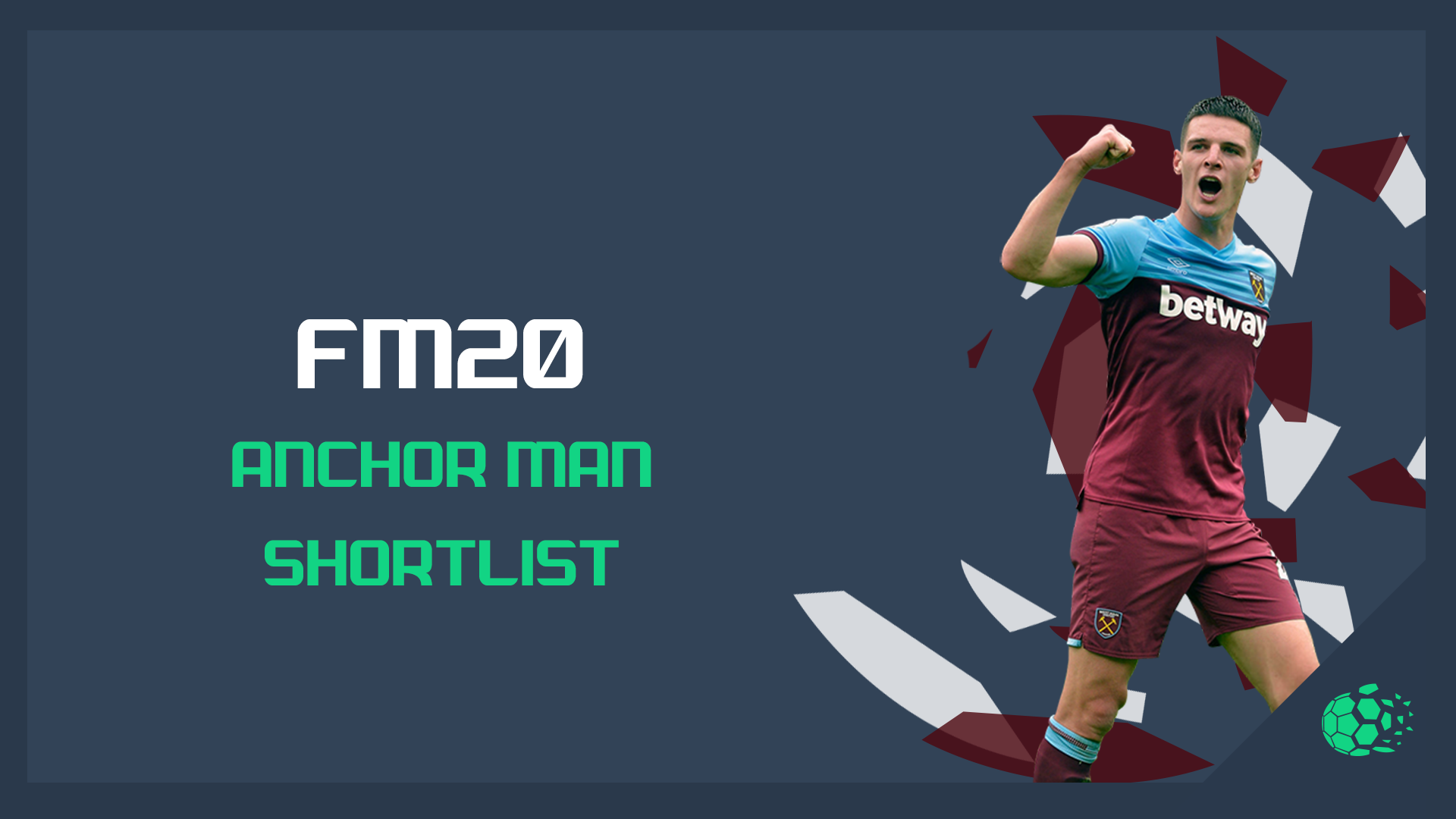 """""""FM20FM20 - Anchor Man Shortlist"""" feature image"""