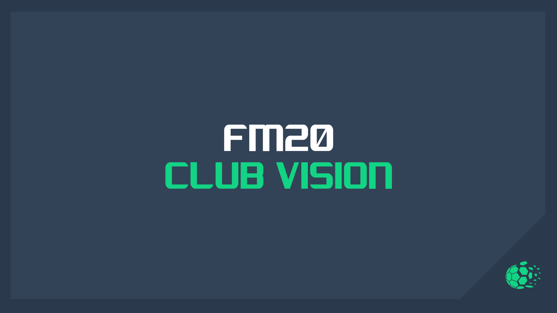 """FM20 Headline Features: Club Vision"" feature image"