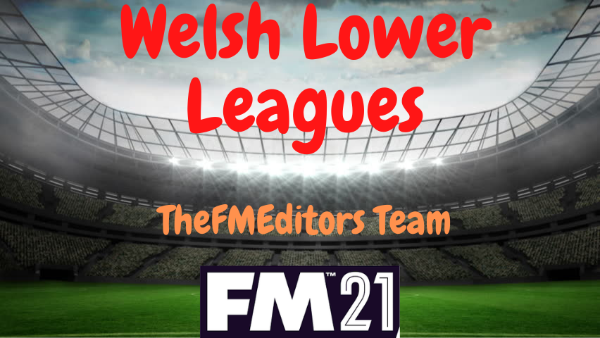 """""""FM21 The FM Editor's Wales Level 6"""" feature image"""