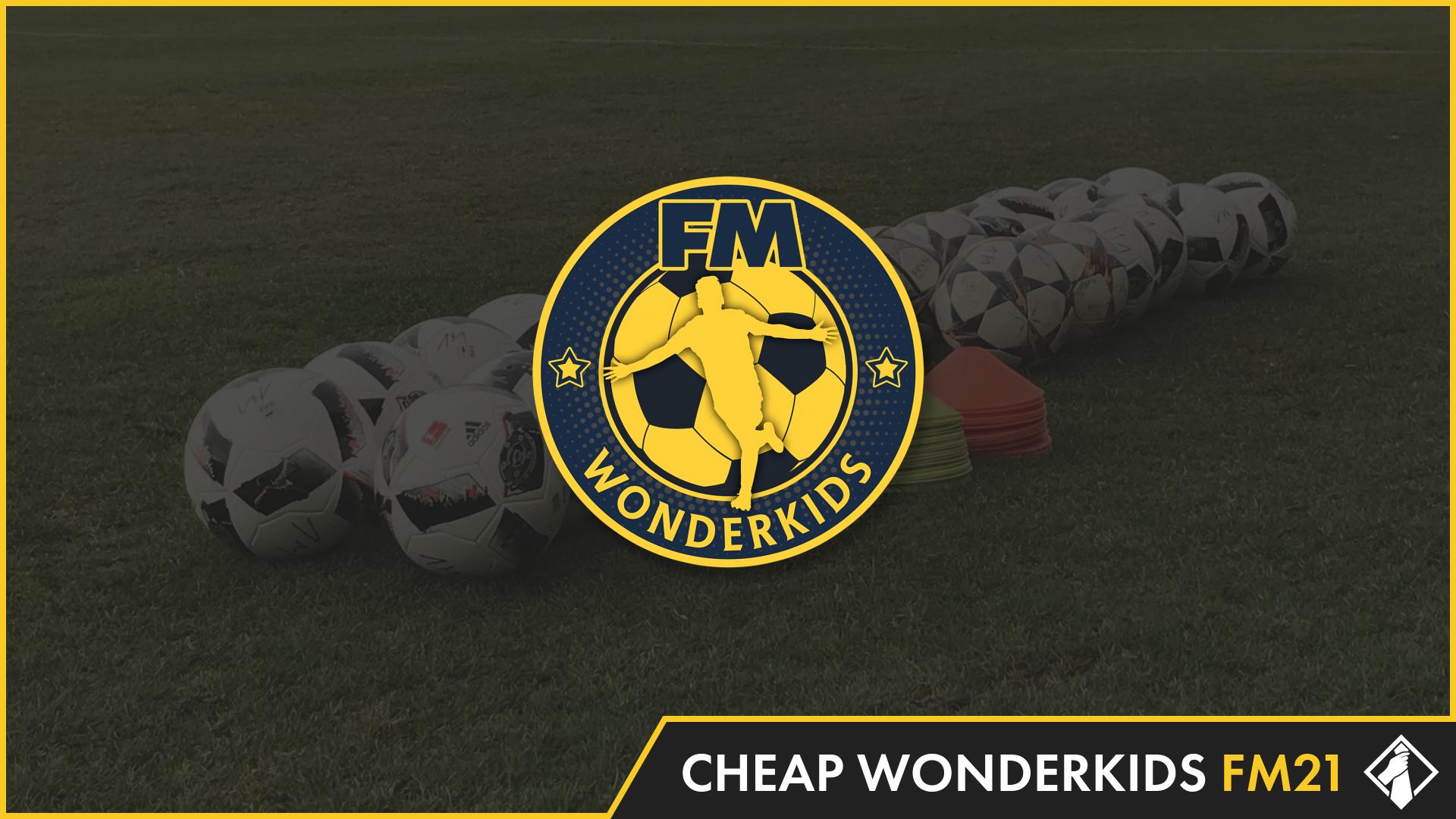 """FM21: Cheap Wonderkids by FM Wonderkids"" feature image"