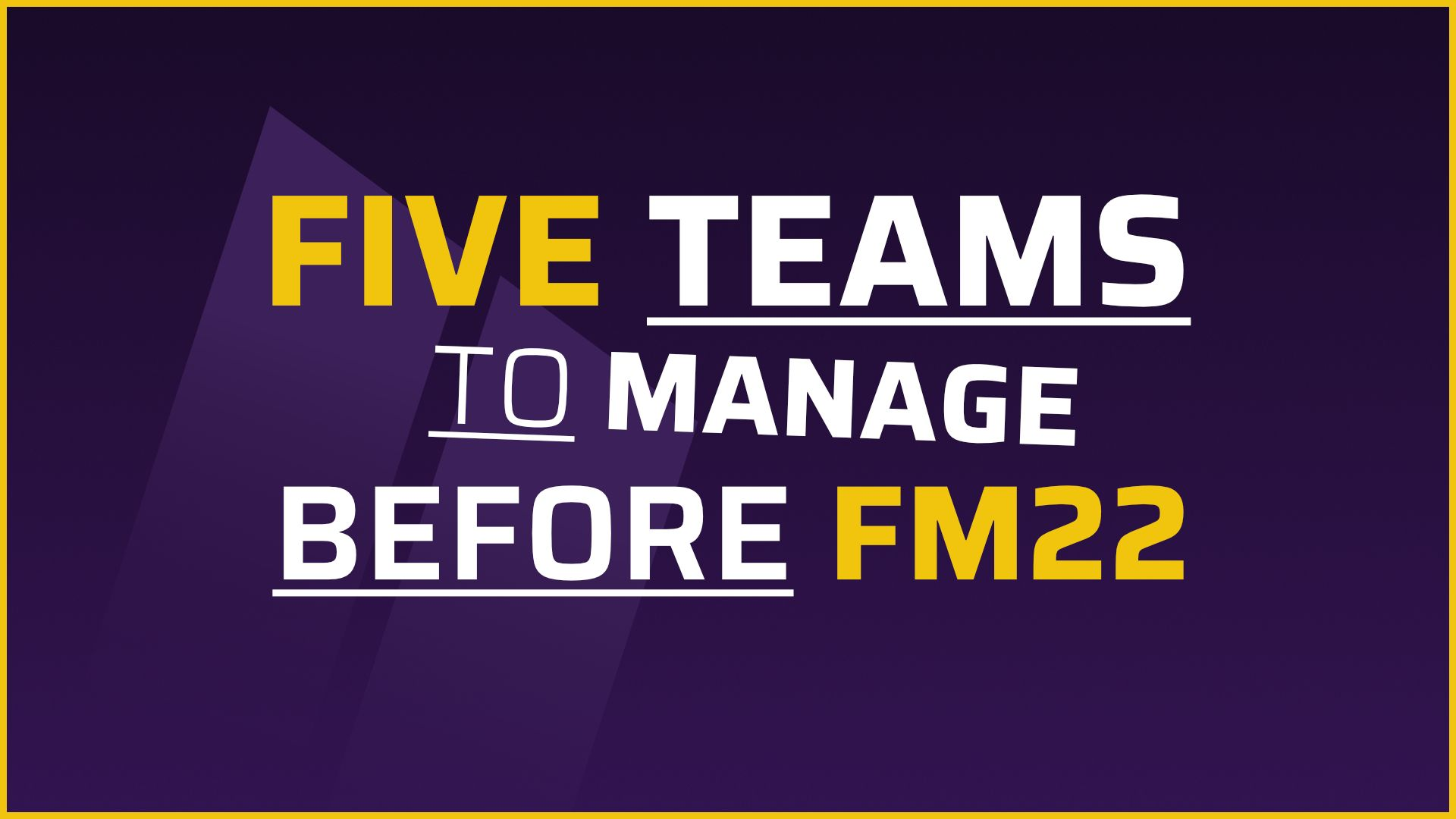 """""""FM21: Clubs To Manage Before FM22"""" feature image"""
