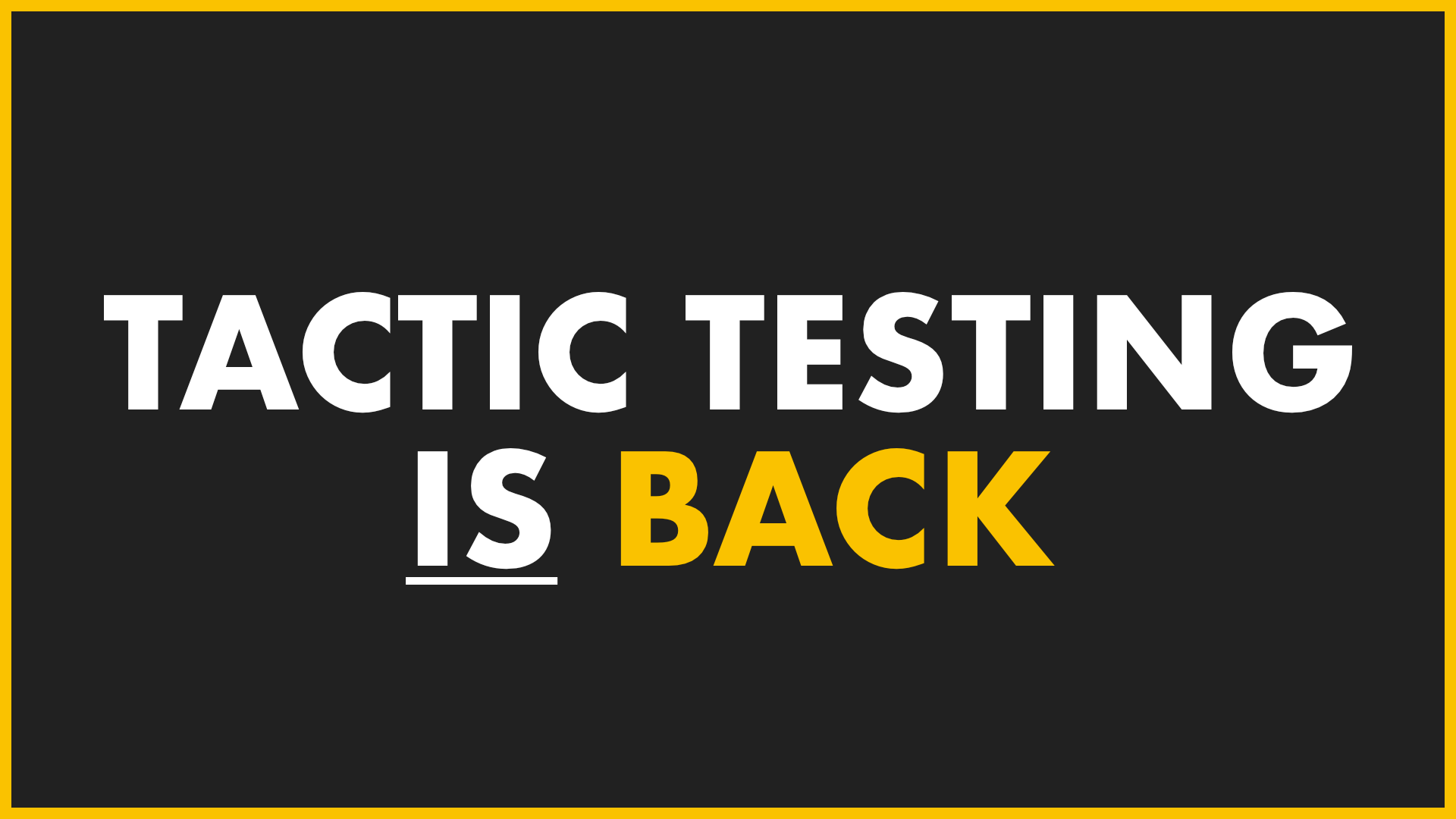 """""""Tactic Testing: An update"""" feature image"""