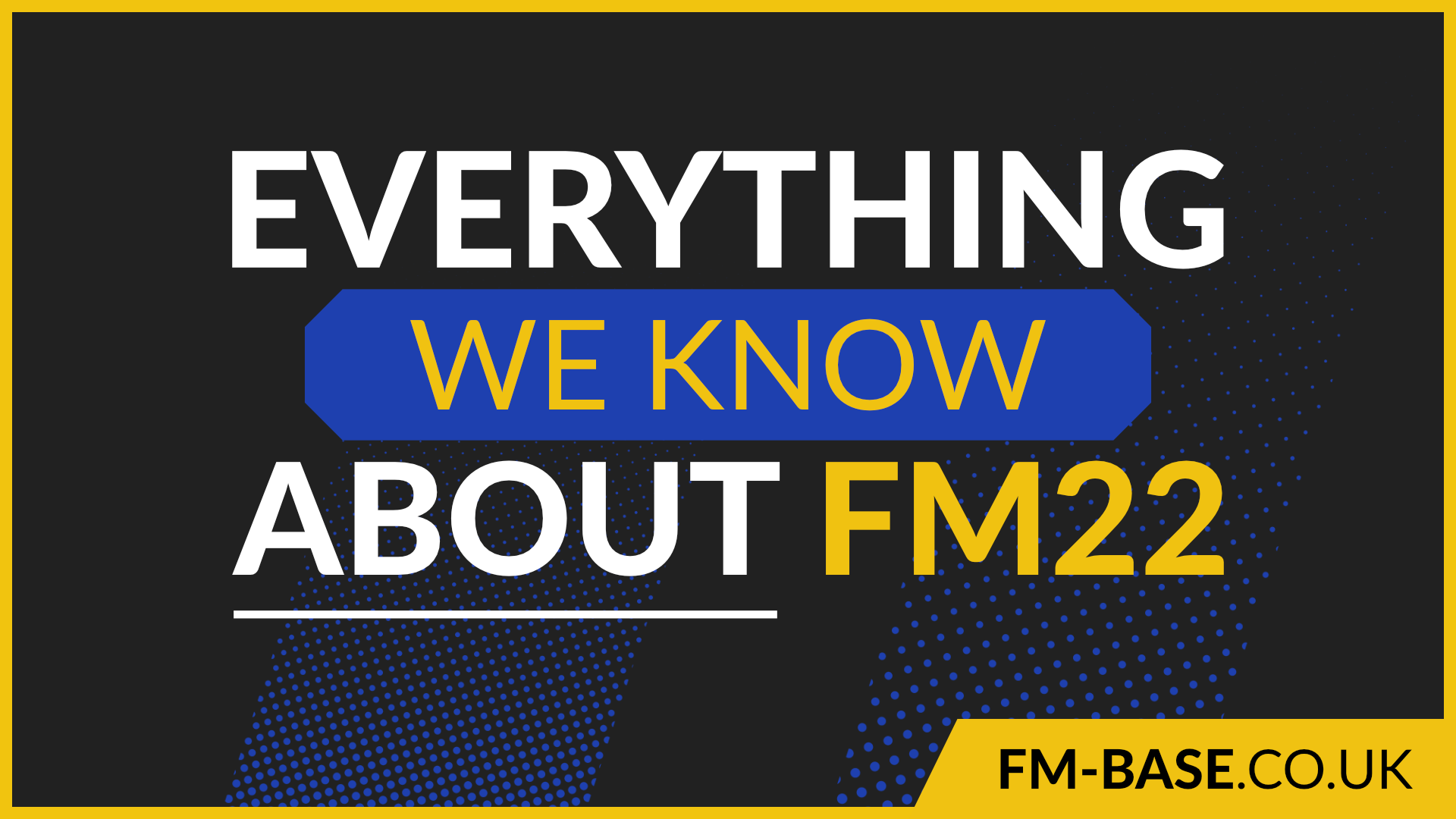 """""""Everything we know so far about FM22"""" feature image"""