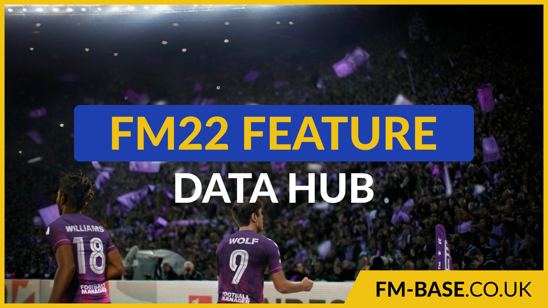 """""""The Data Hub looks set to be an exciting addition to FM22"""" feature image"""