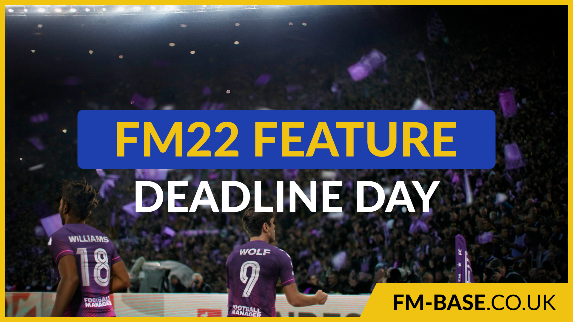 """""""Revamped Deadline Day in FM22"""" feature image"""