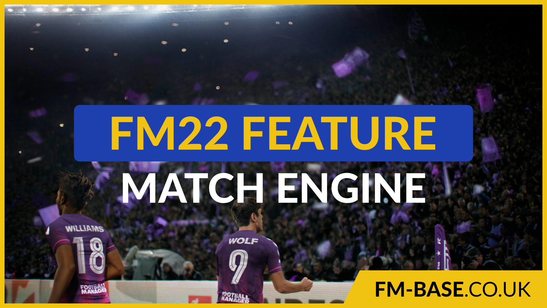 """""""The Match Engine is going to be a bit different in FM22"""" feature image"""