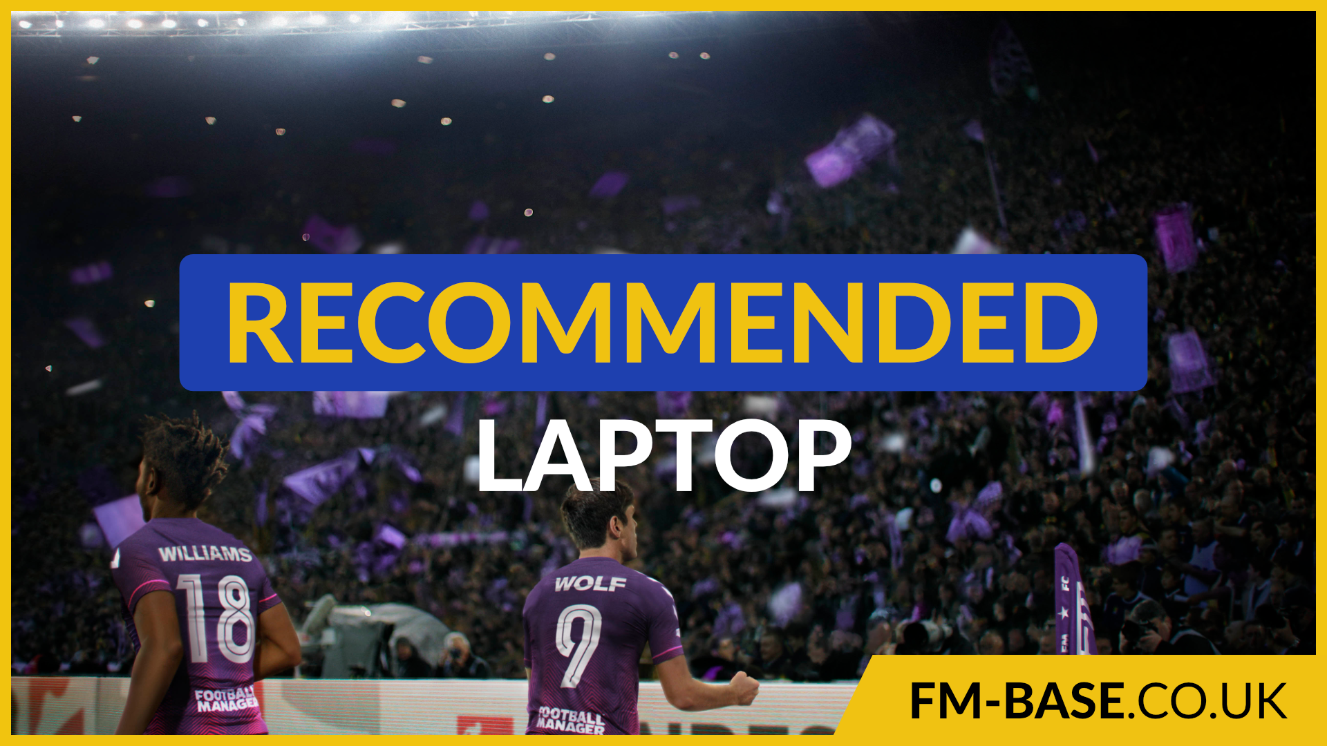 """""""Recommended Laptops for FM22"""" feature image"""