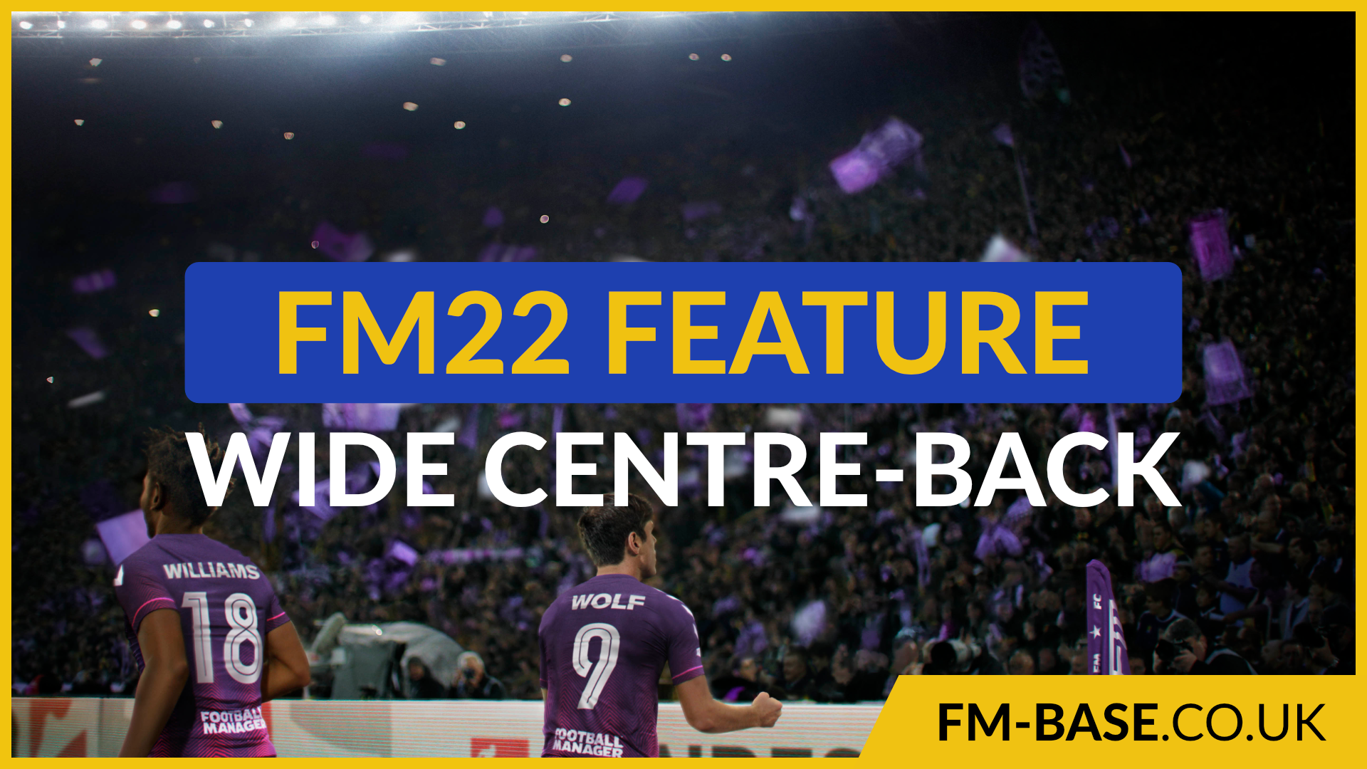 """""""FM22 introduces us to Wide Centre-Backs"""" feature image"""